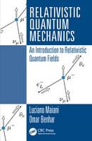 Maiani, Luciano; Benhar, Omar - Relativistic Quantum Mechanics - 9781498722308 - V9781498722308