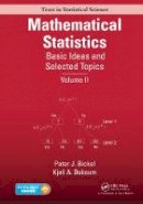 Bickel, Peter J., Doksum, Kjell A. - Mathematical Statistics: Basic Ideas and Selected Topics, Volume II (Chapman & Hall/CRC Texts in Statistical Science) - 9781498722681 - V9781498722681