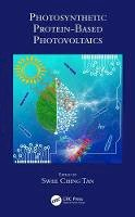 - Photosynthetic Protein-Based Photovoltaics - 9781498724890 - V9781498724890
