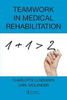 Lundgren, Charlotte, Molander, Carl - Teamwork in Medical Rehabilitation - 9781498725439 - V9781498725439