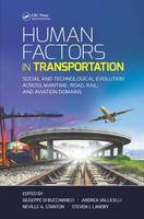 - Human Factors in Transportation: Social and Technological Evolution Across Maritime, Road, Rail, and Aviation Domains (Industrial and Systems Engineering Series) - 9781498726177 - V9781498726177