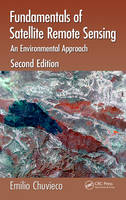 Chuvieco, Emilio - Fundamentals of Satellite Remote Sensing: An Environmental Approach, Second Edition - 9781498728058 - V9781498728058