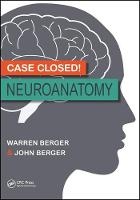 Berger, Warren, Berger, John - Case Closed! Neuroanatomy - 9781498728522 - V9781498728522