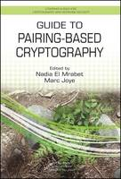 - Guide to Pairing-Based Cryptography (Chapman & Hall/CRC Cryptography and Network Security Series) - 9781498729505 - V9781498729505
