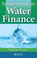 Curley, Michael - Fundamentals of Water Finance - 9781498734172 - V9781498734172