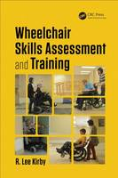 Kirby, R. Lee - Wheelchair Skills Assessment and Training (Rehabilitation Science in Practice Series) - 9781498738811 - V9781498738811