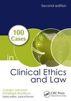 Johnston, Carolyn; Bradbury, Penelope - 100 Cases in Clinical Ethics and Law - 9781498739337 - V9781498739337