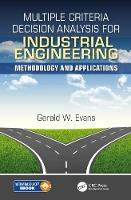 Evans, Gerald William - Multiple Criteria Decision Analysis for Industrial Engineering: Methodology and Applications (Operations Research Series) - 9781498739825 - V9781498739825