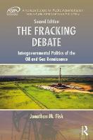 Fisk, Jonathan M. - The Fracking Debate: Intergovernmental Politics of the Oil and Gas Renaissance, Second Edition (ASPA Series in Public Administration and Public Policy) - 9781498742412 - V9781498742412