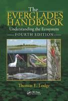 Lodge, Thomas E. - The Everglades Handbook: Understanding the Ecosystem, Fourth Edition - 9781498742900 - V9781498742900