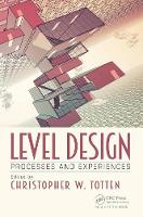 Totten, Christopher W. - Level Design: Processes and Experiences - 9781498745055 - V9781498745055