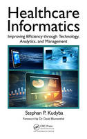 Kudyba, Stephan P. - Healthcare Informatics: Improving Efficiency through Technology, Analytics, and Management - 9781498746359 - V9781498746359