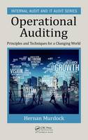 Murdock, Hernan - Operational Auditing: Principles and Techniques for a Changing World (Internal Audit and IT Audit) - 9781498746397 - V9781498746397