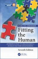 Kroemer, Karl H.E. - Fitting the Human: Introduction to Ergonomics / Human Factors Engineering, Seventh Edition - 9781498746892 - V9781498746892