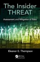 Thompson, Eleanor E. - The Insider Threat: Assessment and Mitigation of Risks - 9781498747080 - V9781498747080