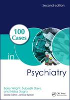 Wright, Barry, Dave, Subodh, Dogra, Nisha - 100 Cases in Psychiatry, Second Edition - 9781498747745 - V9781498747745
