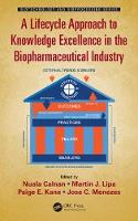 - A Lifecycle Approach to Knowledge Excellence in the Biopharmaceutical Industry (Biotechnology and Bioprocessing) - 9781498750479 - V9781498750479