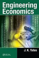 Yates, J. K. - Engineering Economics - 9781498750851 - V9781498750851