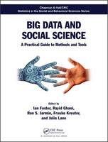 - Big Data and Social Science: A Practical Guide to Methods and Tools (Chapman & Hall/CRC Statistics in the Social and Behavioral Sciences) - 9781498751407 - V9781498751407