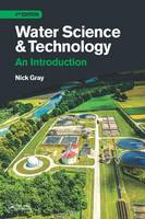 Gray, Nicholas - Water Science and Technology, Fourth Edition: An Introduction - 9781498753456 - V9781498753456