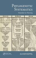 Rieppel, Olivier - Phylogenetic Systematics: Haeckel to Hennig (Species and Systematics) - 9781498754880 - V9781498754880
