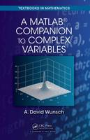 Wunsch, A. David - A MatLab® Companion to Complex Variables (Textbooks in Mathematics) - 9781498755672 - V9781498755672