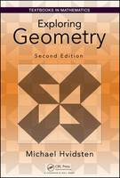 Hvidsten, Michael - Exploring Geometry, Second Edition (Textbooks in Mathematics) - 9781498760805 - V9781498760805