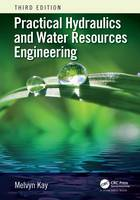 Kay, Melvyn - Practical Hydraulics and Water Resources Engineering, Third Edition - 9781498761956 - V9781498761956