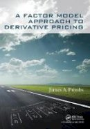 Primbs, James A. - A Factor Model Approach to Derivative Pricing - 9781498763325 - V9781498763325