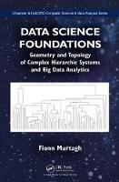 Murtagh, Fionn - Data Science Foundations: Geometry and Topology of Complex Hierarchic Systems and Big Data Analytics (Chapman & Hall/CRC Computer Science & Data Analysis) - 9781498763936 - V9781498763936