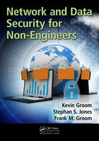 Groom, Frank M., Groom, Kevin, Jones, Stephan S. - Network and Data Security for Non-Engineers - 9781498767866 - V9781498767866