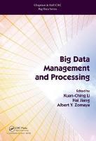 - Big Data Management and Processing (Chapman & Hall/CRC Big Data Series) - 9781498768078 - V9781498768078