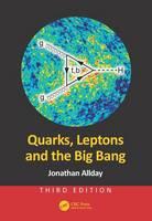 Allday, Jonathan - Quarks, Leptons and the Big Bang, Third Edition - 9781498773119 - V9781498773119