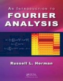 Herman, Russell L. - An Introduction to Fourier Analysis - 9781498773706 - V9781498773706