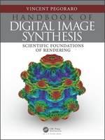 Pegoraro, Vincent - Handbook of Digital Image Synthesis: Scientific Foundations of Rendering - 9781498774246 - V9781498774246