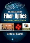 Al-Azzawi, Abdul - Fiber Optics: Principles and Advanced Practices, Second Edition - 9781498774321 - V9781498774321