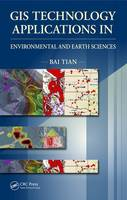 Tian, Bai - GIS Technology Applications in Environmental and Earth Sciences - 9781498776042 - V9781498776042