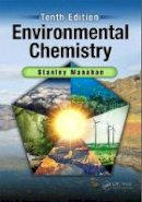Manahan, Stanley - Environmental Chemistry, Tenth Edition - 9781498776936 - V9781498776936