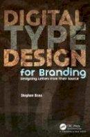 Boss, Stephen - Digital Type Design for Branding: Designing Letters from Their Source - 9781498777209 - V9781498777209