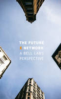 Weldon, Marcus K. - The Future X Network: A Bell Labs Perspective - 9781498779142 - V9781498779142