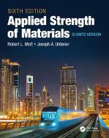 Mott, Robert L., Untener, Joseph A. - Applied Strength of Materials, Sixth Edition SI Units Version - 9781498779296 - V9781498779296