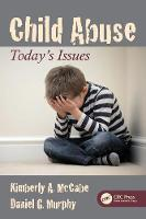 McCabe, Kimberly A., Murphy, Daniel G. - Child Abuse: Today's Issues - 9781498780414 - V9781498780414