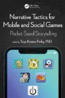Kristen Finley, Toiya - Narrative Tactics for Mobile and Social Games: Pocket-Sized Storytelling - 9781498780780 - V9781498780780