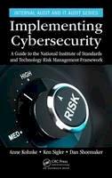 Kohnke, Anne, Sigler, Ken, Shoemaker, Dan - Implementing Cybersecurity: A Guide to the National Institute of Standards and Technology Risk Management Framework (Internal Audit and IT Audit) - 9781498785143 - V9781498785143