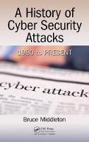 Middleton, Bruce - A History of Cyber Security Attacks: 1980 to Present - 9781498785860 - V9781498785860