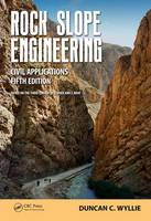 Wyllie, Duncan C. - Rock Slope Engineering: Civil Applications, Fifth Edition - 9781498786270 - V9781498786270