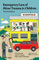 Davies, Ffion, Bruce, Colin E., Taylor-Robinson, Kate - Emergency Care of Minor Trauma in Children, Third Edition - 9781498787710 - V9781498787710