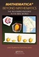 Sánchez León, José Guillermo - Mathematica Beyond Mathematics: The Wolfram Language in the Real World - 9781498796293 - V9781498796293