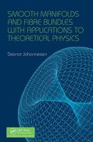 Johannesen, Steinar - Smooth Manifolds and Fibre Bundles with Applications to Theoretical Physics - 9781498796712 - V9781498796712