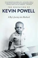 Powell, Kevin - The Education of Kevin Powell: A Boy's Journey into Manhood - 9781501118579 - V9781501118579